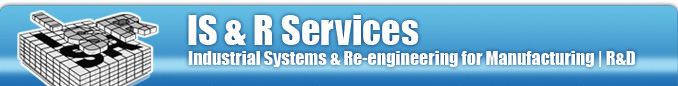 IS & R Services - Industrial Systems and Re-Engineering for Manufacturing - R&D